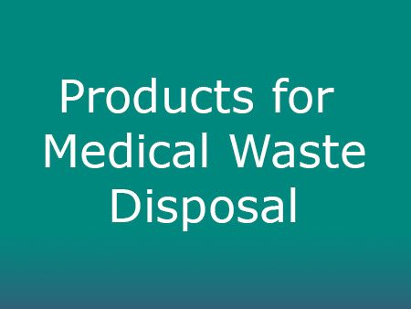 Products for Medical Waste Disposal