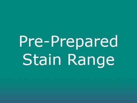 Pre-Prepared Stain Range