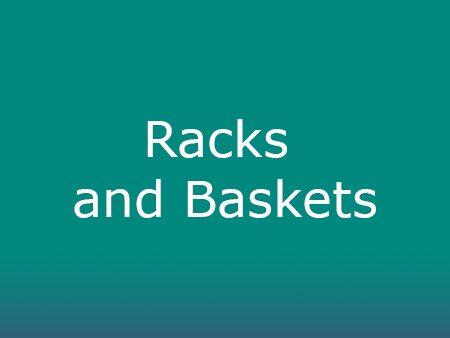 Racks and Baskets