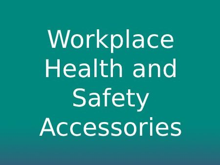 Workplace Health and Safety Accessories