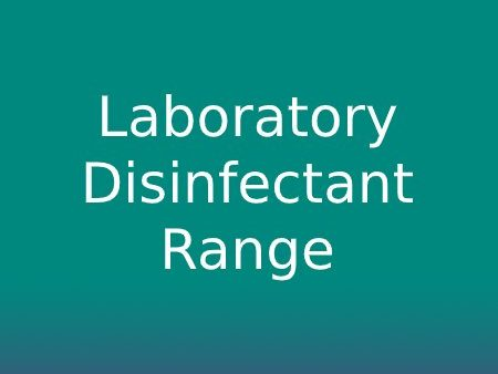 Laboratory Disinfectant Range