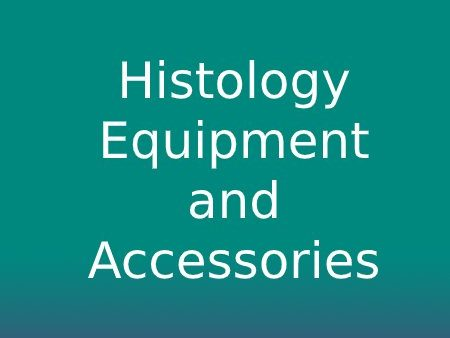 Histology Equipment & Accessories