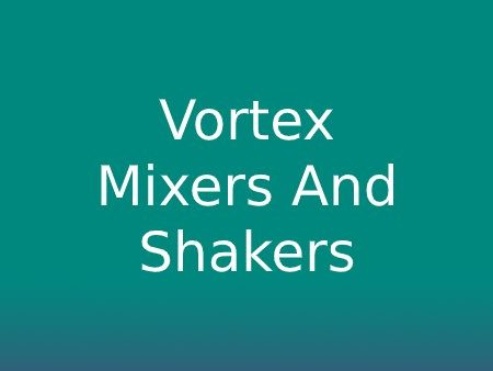 Vortex Mixers And Shakers